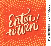 enter to win  | Shutterstock .eps vector #317773280