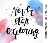 never stop exploring. positive... | Shutterstock .eps vector #317783753