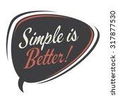 simple is better retro speech... | Shutterstock .eps vector #317877530