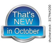that's new in october button   Shutterstock . vector #317964200