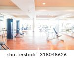 abstract blur gym background | Shutterstock . vector #318048626