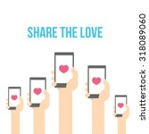 share the love  hands are... | Shutterstock .eps vector #318089060