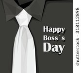 happy boss s day vector... | Shutterstock .eps vector #318112898