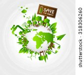 ecology concept. save world... | Shutterstock .eps vector #318306260