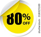80 percent off yellow circle... | Shutterstock . vector #318325100