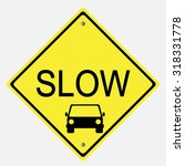 traffic sign . slow sign | Shutterstock .eps vector #318331778