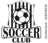 set of soccer football badge... | Shutterstock .eps vector #318348230