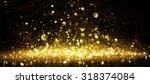 shimmer of golden glitter on... | Shutterstock . vector #318374084
