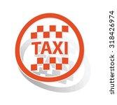 taxi sign sticker  orange...   Shutterstock .eps vector #318426974