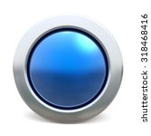 3d shiny button   blue version | Shutterstock . vector #318468416