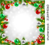 christmas tree branches around... | Shutterstock .eps vector #318494060