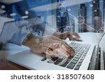 businessman hand working with... | Shutterstock . vector #318507608