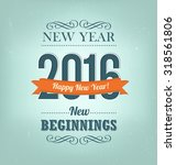 2016   calligraphic new year... | Shutterstock .eps vector #318561806