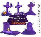 set tombstones for halloween | Shutterstock .eps vector #318581546