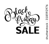black friday sale. big... | Shutterstock .eps vector #318592976
