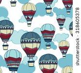 seamless pattern of hot air... | Shutterstock .eps vector #318605378