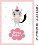 zebra happy birthday greeting... | Shutterstock .eps vector #318615350