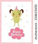 puppy happy birthday greeting... | Shutterstock .eps vector #318615650