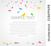 colorful confetti background... | Shutterstock .eps vector #318699698