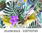 tropical flowers  palm leaves... | Shutterstock .eps vector #318703760