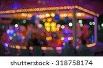 blurred bokeh carousel lights... | Shutterstock . vector #318758174