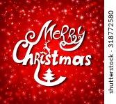 christmas typography poster.... | Shutterstock .eps vector #318772580