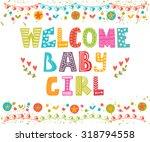 welcome baby girl. baby girl... | Shutterstock .eps vector #318794558