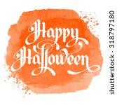 calligraphy inscription happy... | Shutterstock .eps vector #318797180