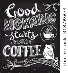 good morning starts with coffee ... | Shutterstock .eps vector #318798674