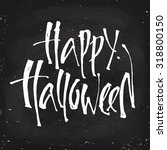 happy halloween calligraphy.... | Shutterstock .eps vector #318800150
