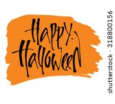 happy halloween calligraphy.... | Shutterstock .eps vector #318800156