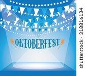 oktoberfest bunting background... | Shutterstock . vector #318816134