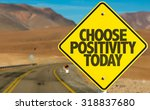 choose positivity today sign on ... | Shutterstock . vector #318837680