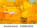 abstract art background. oil...   Shutterstock . vector #318861833