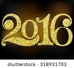 happy new year 2016. elegant... | Shutterstock .eps vector #318931703
