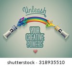 unleash your creative powers.... | Shutterstock .eps vector #318935510