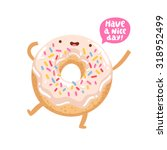 funny donut character wishing... | Shutterstock .eps vector #318952499