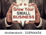 grow your small business | Shutterstock . vector #318966656