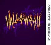 happy halloween lettering... | Shutterstock .eps vector #318984800