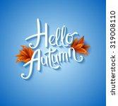 cool fresh blue hello autumn... | Shutterstock .eps vector #319008110