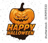 halloween pumpkin with scary... | Shutterstock .eps vector #319095533