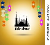 postcard eid mubarak for... | Shutterstock . vector #319540400