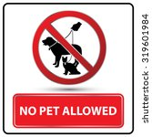 No Pet Allowed Sign...