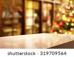 blurred background of xmas tree ... | Shutterstock . vector #319709564