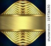 gold metal texture  | Shutterstock . vector #319736150