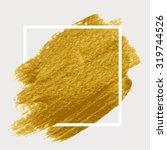 gold acrylic paint. brush... | Shutterstock .eps vector #319744526