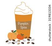 pumpkin spice whipped coffee | Shutterstock . vector #319813334