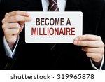 become a millionaire. man... | Shutterstock . vector #319965878