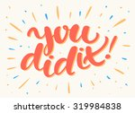 you did it. congratulations...   Shutterstock .eps vector #319984838
