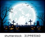 halloween night with blue moon... | Shutterstock .eps vector #319985060